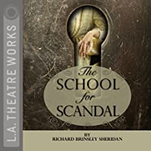 The School for Scandal  by Richard Brinsley Sheridan Narrated by Stuart Bunce, Jane Carr, John Francis Harries, Henri Lubatti, Christopher Neame, Julian Sands, Susan Sullivan