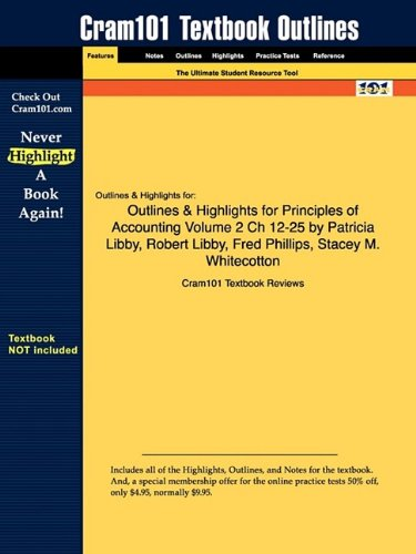 Studyguide for Principles of Accounting Volume 2 Ch 12-25 by Patricia Libby, ISBN 9780077300432