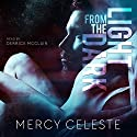 Light from the Dark Audiobook by Mercy Celeste Narrated by Derrick McClain