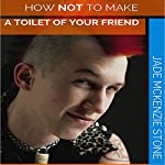 How Not to Make a Toilet of Your Friend | Jade Mckenzie Stone