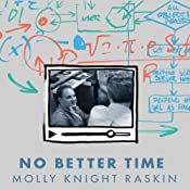 No Better Time: The Brief, Remarkable Life of Danny Lewin, the Genius Who Transformed the Internet   [Molly Knight Raskin]