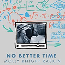 No Better Time: The Brief, Remarkable Life of Danny Lewin, the Genius Who Transformed the Internet Audiobook by Molly Knight Raskin Narrated by Christine Marshall