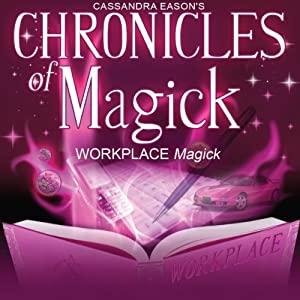 Chronicles of Magick: Workplace Magick | [Cassandra Eason]
