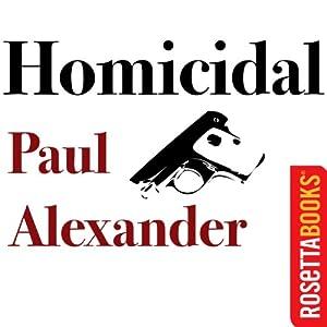 Homicidal | [Paul Alexander]