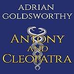 Antony & Cleopatra | Adrian Goldsworthy