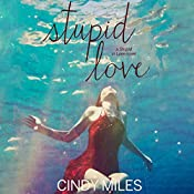 Stupid Love: Stupid in Love, Book 3 | Cindy Miles