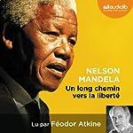 Un long chemin vers la liberté | Nelson Mandela