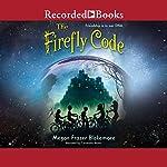 The Firefly Code   Megan Frazer Blakemore