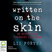 Written on the Skin: An Australian Forensic Casebook | [Liz Porter]