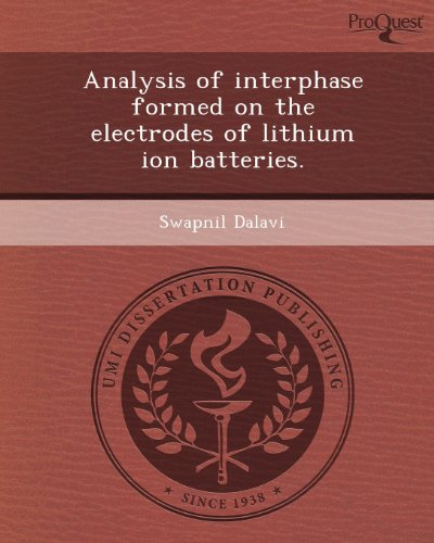 Analysis of Interphase Formed on the Electrodes of Lithium Ion Batteries. Swapni