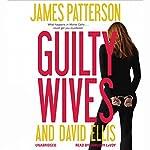 Guilty Wives | James Patterson,David Ellis