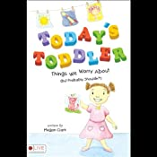 Today's Toddler: Things We Worry About (But Probably Shouldn't) | [Megan Clark]