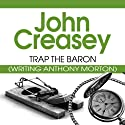 Trap the Baron: The Baron Series, Book 18 Audiobook by John Creasey Narrated by Carl Prekopp