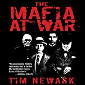 The Mafia at War: The Shocking True Story of America's Wartime Pact with Organized Crime | [Tim Newark]