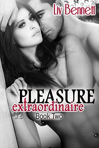 Liv Bennett - Pleasure Extraordinaire 2 (Pleasure Extraordinaire, Book 2)