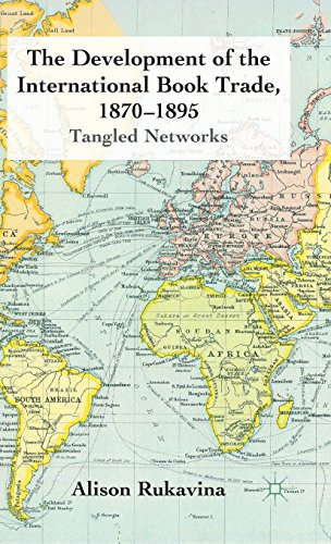 The Development Of The International Book Trade, 1870-1895: Tangled Networks front-941987