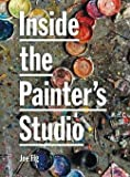 img - for Joe Fig: Inside the Painter's Studio (Paperback); 2009 Edition book / textbook / text book