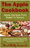 The Apple Cookbook - Apple Recipes From Sweet To Savory (Hillbilly Housewife Cookbooks)