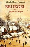 echange, troc Claude-Henri Rocquet - Bruegel ou L'atelier des songes