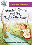 Hansel, Gretel, and the Ugly Duckling (Tadpoles: Fairytale Jumbles)