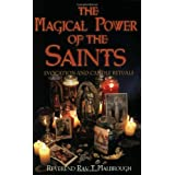 "The Magical Power of the Saints: Evocation and Candle Ritualsvon ""Ray T. Malbrough"""