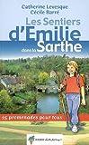 echange, troc Catherine Levesque, Cécile Barré - Les Sentiers d'Emilie dans la Sarthe