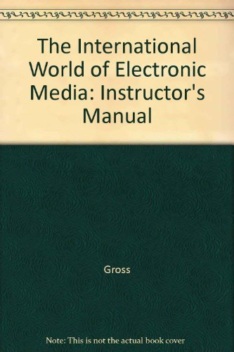 The International World of Electronic Media: Instructor's Manual PDF