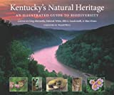 Kentuckys Natural Heritage: An Illustrated Guide to Biodiversity