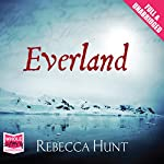 Everland   Rebecca Hunt