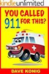 You Called 9-1-1 For This? (You Calle...