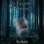 The Guardian's Grimoire: The Guardian Series, Book 1 | Rain Oxford