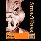 SmartPass Audio Education Study Guide to Animal Farm (Dramatised) George Orwell, Jonathan Lomas, Full cast and Joan Walker