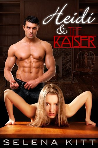 Heidi and the Kaiser (Alpha Boss Secretary Office Romance) by Selena Kitt