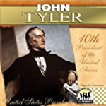 John Tyler: 10th President of the Uni...