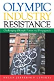 Olympic Industry Resistance: Challenging Olympic Power and Propaganda (Suny Series on Sport, Culture, and Social Relations) (Suny Series on Sport, Culture, and Social Relations (Paperback))