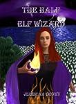 The Half Elf Wizard