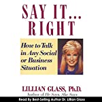 Say It...Right: How to Talk in Any Business or Social Situation | Lillian Glass