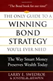 img - for The Only Guide to a Winning Bond Strategy You'll Ever Need: The Way Smart Money Preserves Wealth Today book / textbook / text book