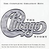 The Chicago Story - Complete Greatest Hits [Uk Version] by Chicago (2008-01-13)