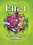 Elliot and the Pixie Plot