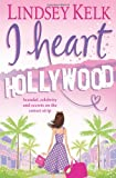 I Heart Hollywood Lindsey Kelk