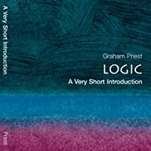 Logic: A Very Short Introduction (       UNABRIDGED) by Graham Priest Narrated by Craig Jessen