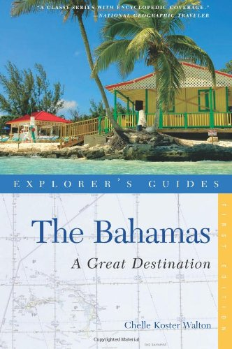 Explorer's Guide Bahamas: A Great Destination (Explorer's Great Destinations)