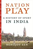 img - for Nation at Play: A History of Sport in India (Contemporary Asia in the World) book / textbook / text book