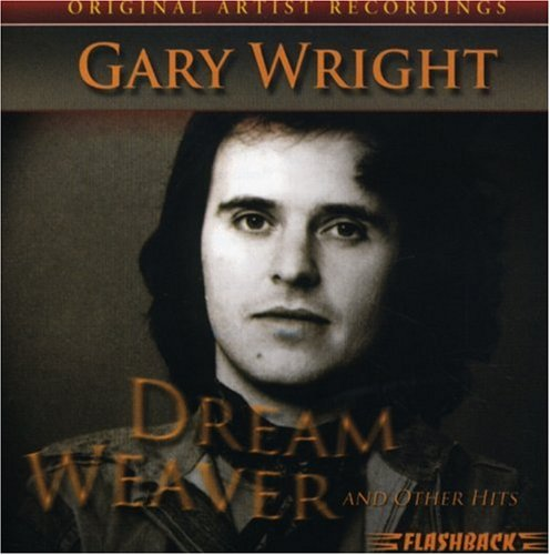 GARY WRIGHT - Dream Weaver & Other Hits - Zortam Music