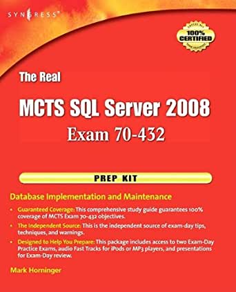 The real mcts sql server 2008 exam 70-432 prep kit