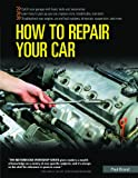 [ How to Repair Your Car[ HOW TO REPAIR YOUR CAR ] By Brand, Paul ( Author )Oct-15-2006 Paperback (0760322732) by Brand, Paul