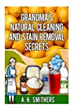 Grandmas natural cleaning and stain removal secrets (Grandmas Series)