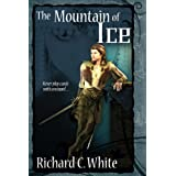 The Mountain of Ice ~ Richard C.  White