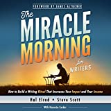 #7: The Miracle Morning for Writers: How to Build a Writing Ritual That Increases Your Impact and Your Income (Before 8AM)